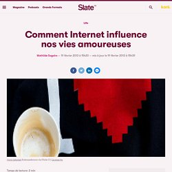 Comment Internet influence nos vies amoureuses