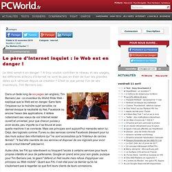 Le père d'Internet inquiet : le Web est en danger !