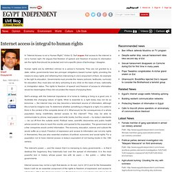 Internet access is integral to human rights | Al-Masry Al-Youm: Today's News from Egypt