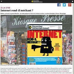 Internet rend-il méchant ?