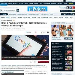Droit à l'oubli sur internet : 12000 internautes ont déjà saisi Google