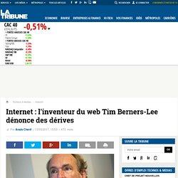 Internet : l'inventeur du web Tim Berners-Lee dénonce des dérives