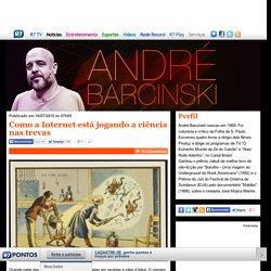 Como a Internet está jogando a ciência nas trevas - Andre Barcinski