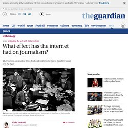 What effect has the internet had on journalism?