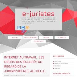 Internet au travail : Les droits des salariés au regard de la jurisprudence actuelle