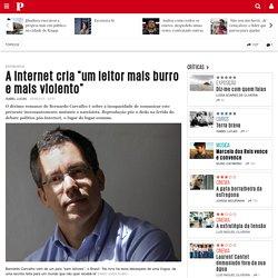 """A Internet cria """"um leitor mais burro e mais violento"""""""