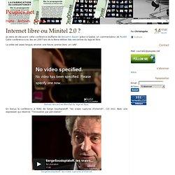 Internet libre ou Minitel 2.0 ?