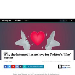 Why the Internet has no love for Twitter's 'like' button