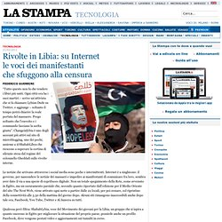 Rivolte in Libia: su Internet le voci dei manifestanti che sfuggono alla censura