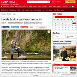 La carte de pêche par internet marche fort - 05/03/2014 - ladepeche.fr