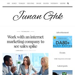 Work with an internet marketing company to see sales spike – Junan Ghk