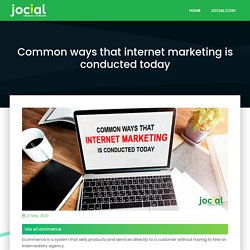 Common ways that internet marketing is conducted today