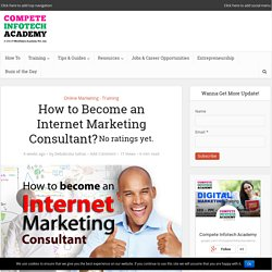 How to Become an Internet Marketing Consultant?