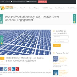 Hotel Internet Marketing: Top Tips for Better Facebook Engagement