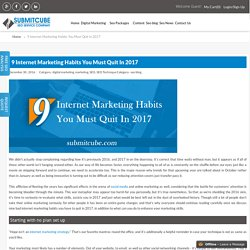 9 Internet Marketing Habits You Must Quit In 2017