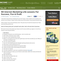 59 Internet Marketing Life Lessons For Success, Fun & Profit