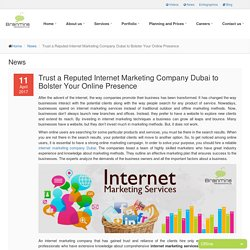 Trust a Reputed Internet Marketing Company Dubai to Bolster Your Online Presence