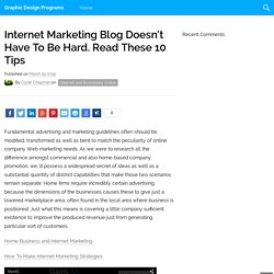 Internet Marketing Blog Doesn't Have To Be Hard. Read These 10 Tips — Graphic Design Programs