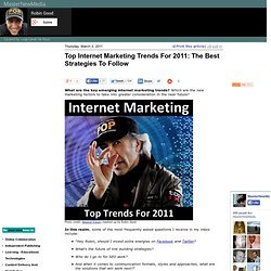 Top Internet Marketing Trends For 2011: The Best Strategies To Follow