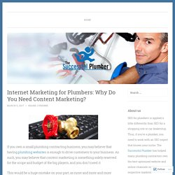 Internet Marketing for Plumbers: Why Do You Need Content Marketing?