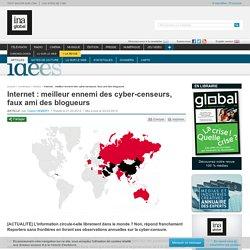 Idées - Article - Internet: meilleur ennemi des cyber-censeurs, faux ami des blogueurs