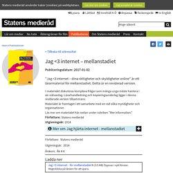 Jag <3 internet – mellanstadiet - Barn, unga och medier