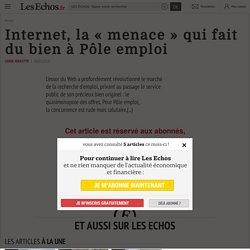 Internet, la «menace» qui fait du bien à Pôle emploi - Les Echos