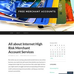 All about Internet High Risk Merchant Account Services