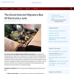 The Great Internet Migratory Box Of Electronics Junk