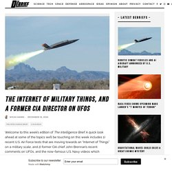 The Internet of Military Things, and a Former CIA Director on UFOs - The Debrief
