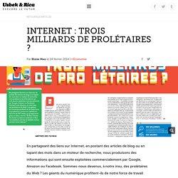 Internet : trois milliards de prolétaires ?