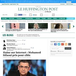 Haine sur Internet : Mohamed Sifaoui pris pour cible