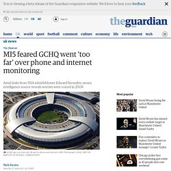 MI5 feared GCHQ went 'too far' over phone and internet monitoring