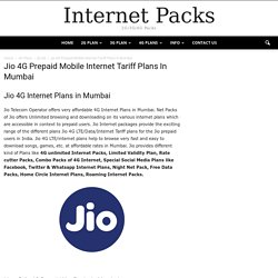 Jio 4G Internet Plans in Mumbai,Prepaid Mobile Net Packs Tariff