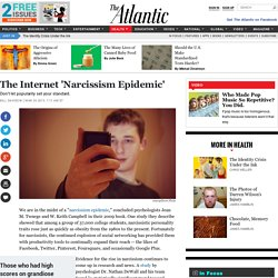 The Internet 'Narcissism Epidemic'