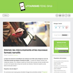 Internet, les micro-moments et les nouveaux formats narratifs (Marketing)
