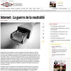 Internet : La guerre de la neutralité
