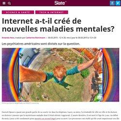 Internet a-t-il créé de nouvelles maladies mentales?
