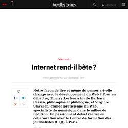 Internet rend-il bête ? - Nouvelles technos