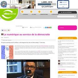 Villes Internet>-VIDEO- Le numérique au service de la démocratie