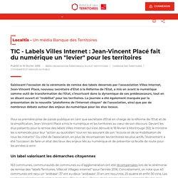 """Labels Villes Internet : Jean-Vincent Placé fait du numérique un """"levier"""" pour les territoires - Localtis - 19 février 2016"""