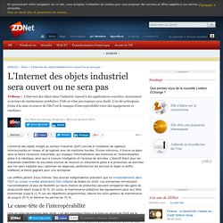L'Internet des objets industriel sera ouvert ou ne sera pas - ZDNet