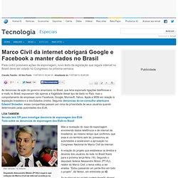 Marco Civil da internet obrigará Google e Facebook a manter dados no Brasil - Especiais