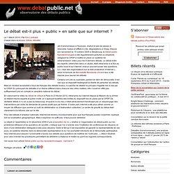 2010/03/01 - Le débat est-il plus « public » en salle que sur internet ?