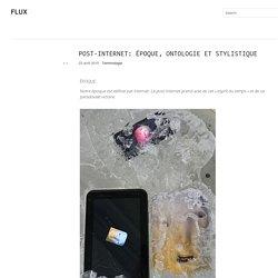 Post-Internet: époque, ontologie et stylistique