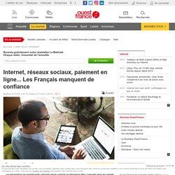 Internet, réseaux sociaux, paiement en ligne... Les Français manquent de confiance