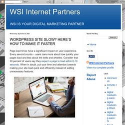 Wordpress Site Slow? Here's How to Make It Faster