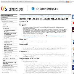 Les jeunes et Internet: guide pédagogique et ludique