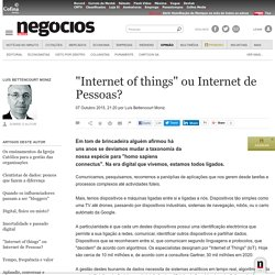 """Internet of things"" ou Internet de Pessoas? - Luís Bettencourt Moniz"