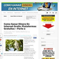 Como Ganar Dinero En Internet Gratis: Plataformas Gratuitas - Parte 2 - Como Ganar DINERO En INTERNET